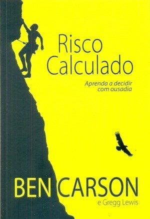 Riscos calculados - Ben Carson